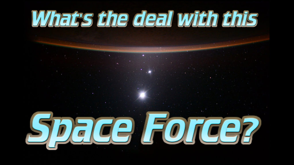 Video: What's the deal with Trump's Space Force?