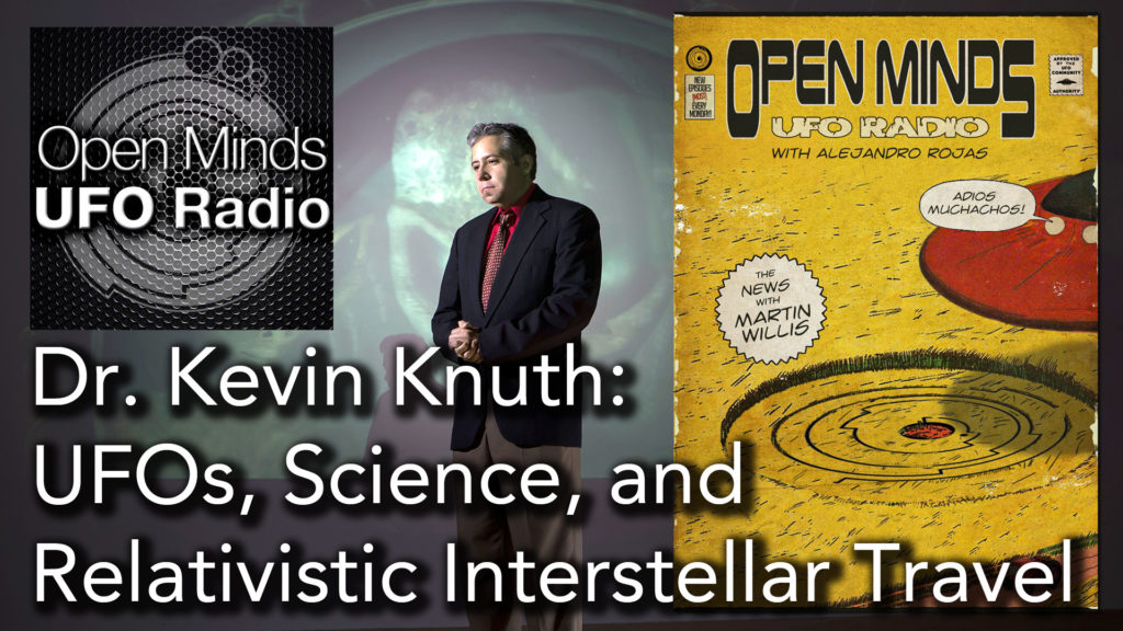 Dr. Kevin Knuth discusses UFOs, Science, and Relativistic Interstellar Travel on Open Minds UFO Radio