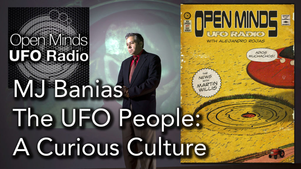 MJ Banias discuses his new book The UFO People: A Curious Culture on Open Minds UFO Radio