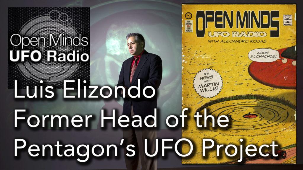 Luis Elizondo, Former Head of the Pentagon's UFO Project, on Open Minds UFO Radio