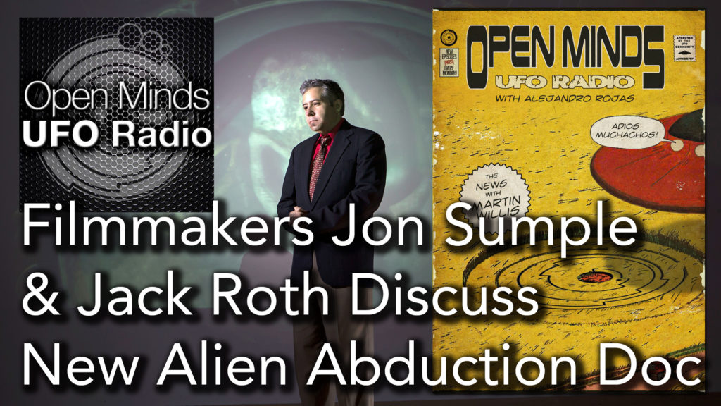 Filmmakers Jon Sumple and Jack Roth Discuss Their New Alien Abduction Documentary on Open Minds UFO Radio