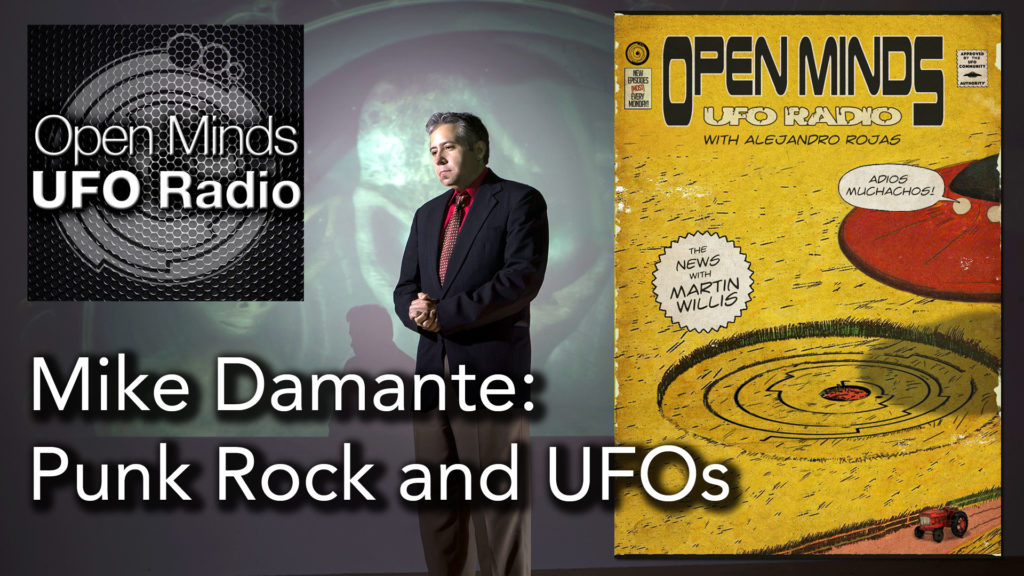Mike Damante from Punk Rock and UFOs on Open Minds UFO Radio