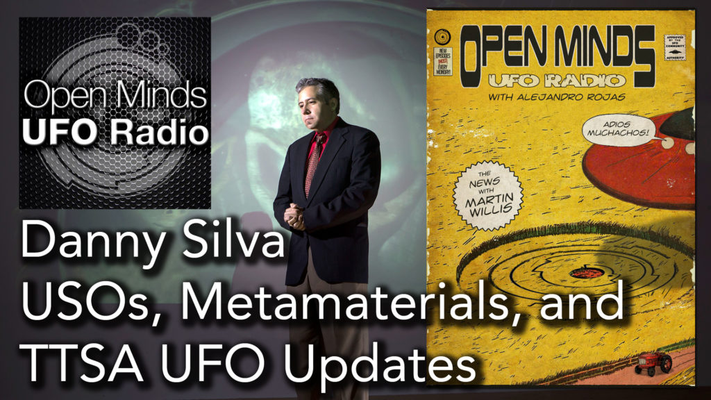 Danny Silva of SilvaRecord.com Discusses USOs, Metamaterials, and TTSA UFO Updates on Open Minds UFO Radio