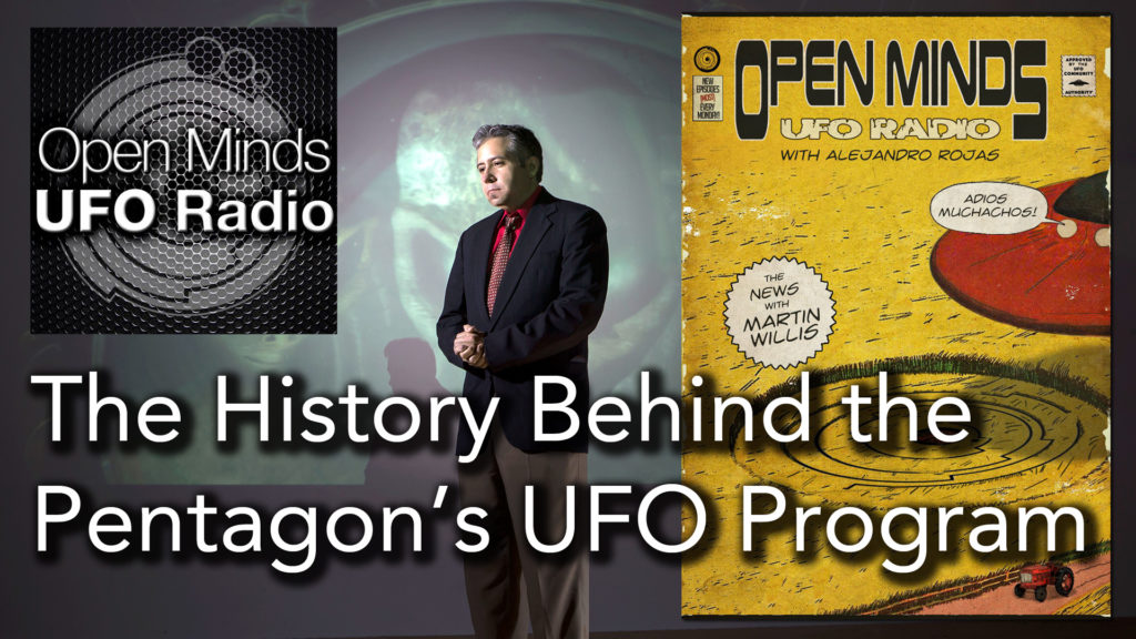 The History Behind the Pentagon's UFO Program on Open Minds UFO Radio