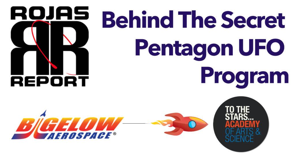 The Rojas Report Ep 1: Behind The Secret Pentagon UFO Program